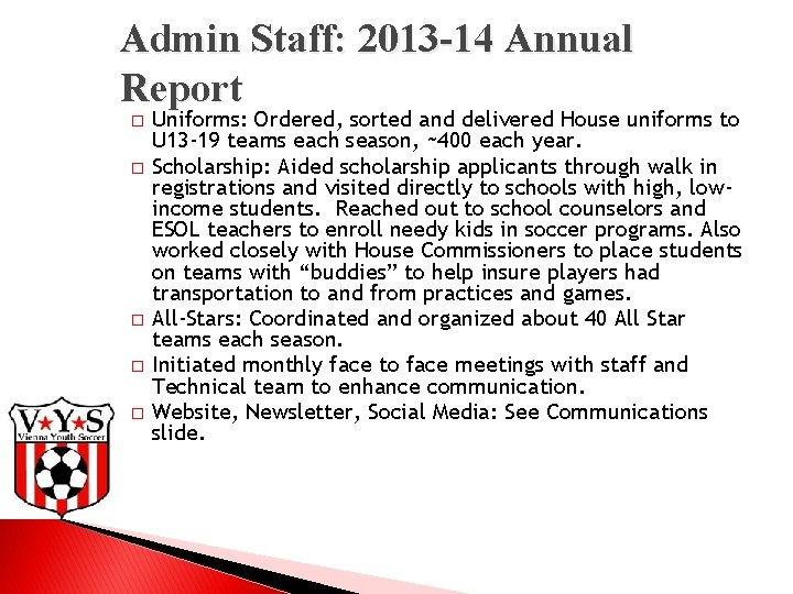 Admin Staff: 2013 -14 Annual Report � � � Uniforms: Ordered, sorted and delivered