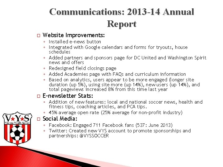 Communications: 2013 -14 Annual Report � Website Improvements: ◦ Installed e-news button ◦ Integrated