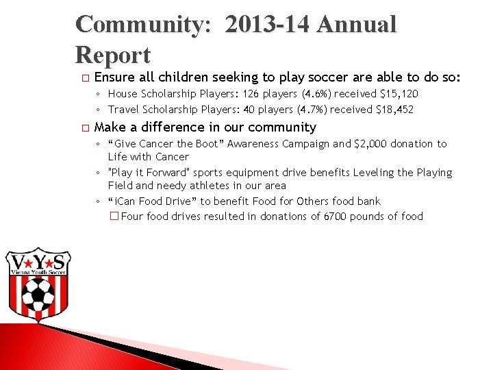 Community: 2013 -14 Annual Report � Ensure all children seeking to play soccer are