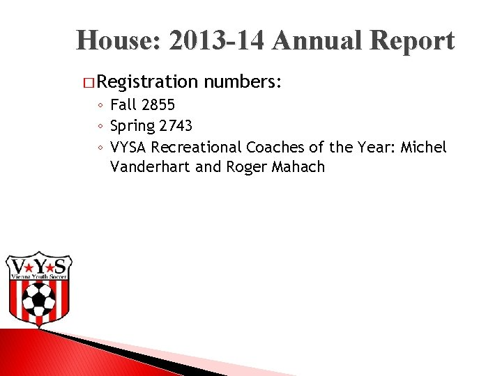 House: 2013 -14 Annual Report � Registration numbers: ◦ Fall 2855 ◦ Spring 2743