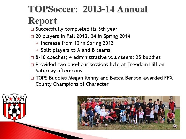 TOPSoccer: 2013 -14 Annual Report � � � Successfully completed its 5 th year!