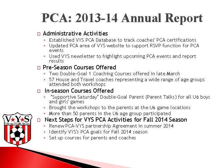 PCA: 2013 -14 Annual Report � Administrative Activities ◦ Established VYS PCA Database to