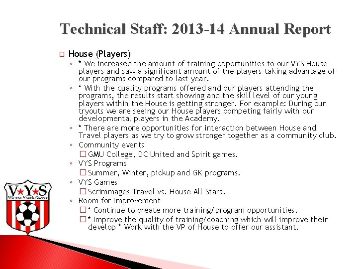 Technical Staff: 2013 -14 Annual Report � House (Players) ◦ * We increased the