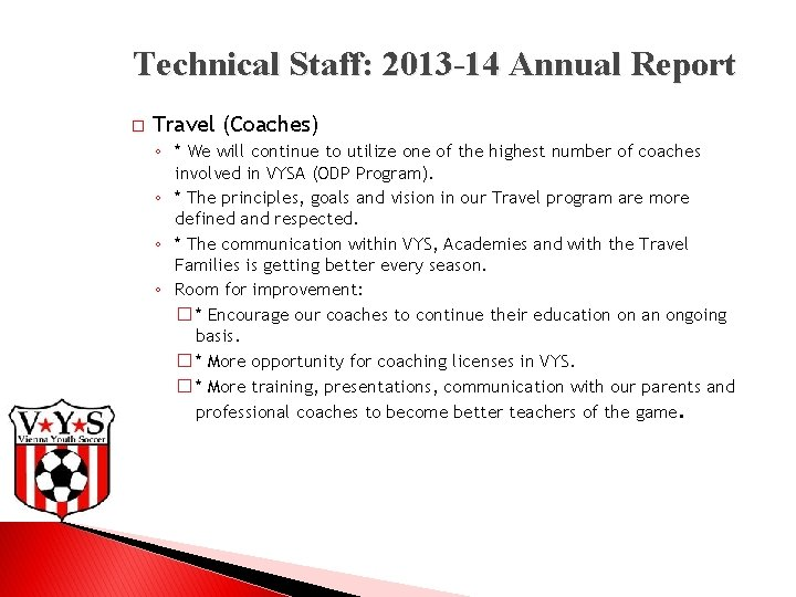 Technical Staff: 2013 -14 Annual Report � Travel (Coaches) ◦ * We will continue