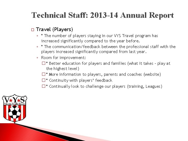 Technical Staff: 2013 -14 Annual Report � Travel (Players) ◦ * The number of