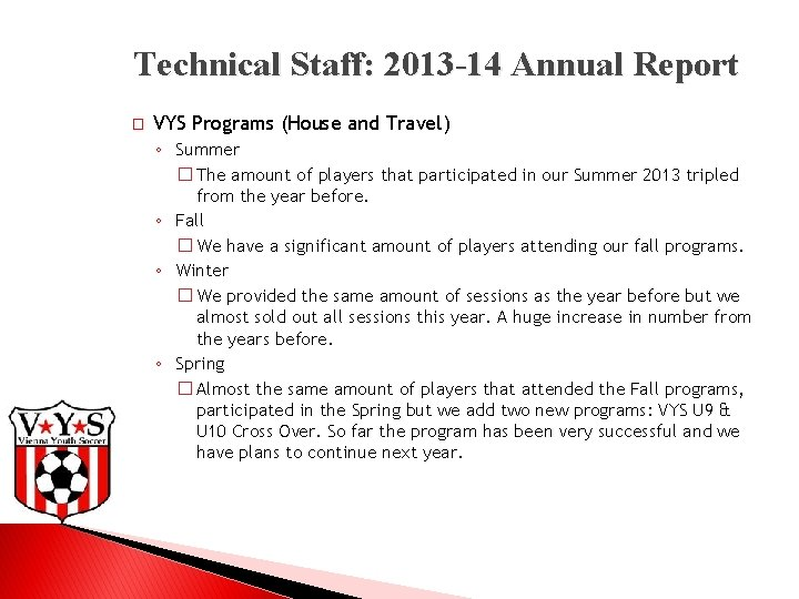 Technical Staff: 2013 -14 Annual Report � VYS Programs (House and Travel) ◦ Summer