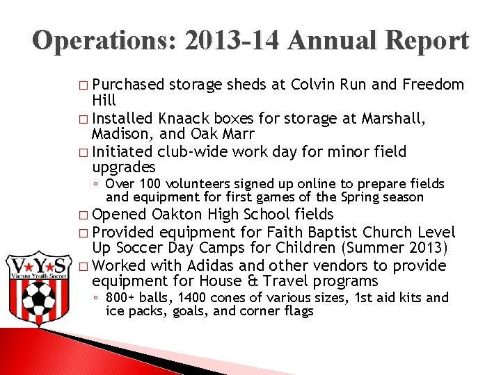 Operations: 2013 -14 Annual Report � Purchased storage sheds at Colvin Run and Freedom