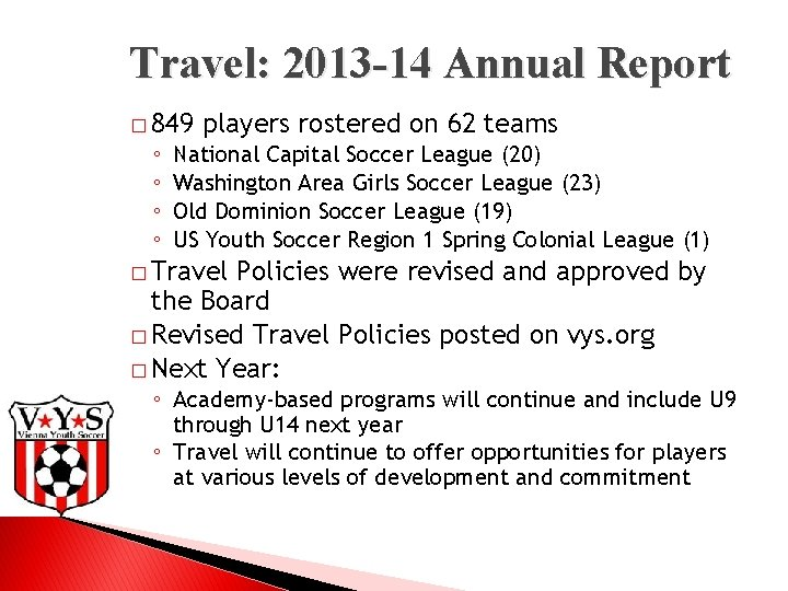 Travel: 2013 -14 Annual Report � 849 ◦ ◦ players rostered on 62 teams
