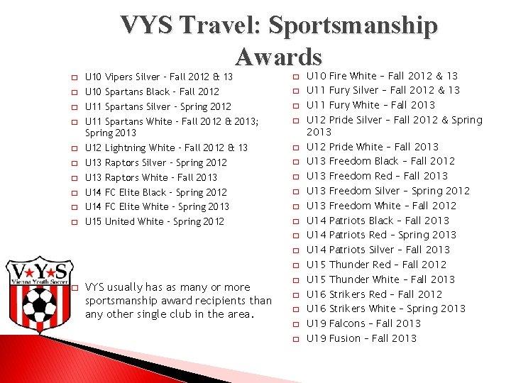 VYS Travel: Sportsmanship Awards � � � � � U 10 Vipers Silver –