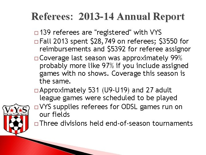 """Referees: 2013 -14 Annual Report � 139 referees are """"registered"""" with VYS � Fall"""
