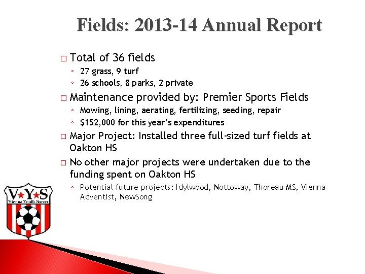 Fields: 2013 -14 Annual Report � Total of 36 fields ◦ 27 grass, 9