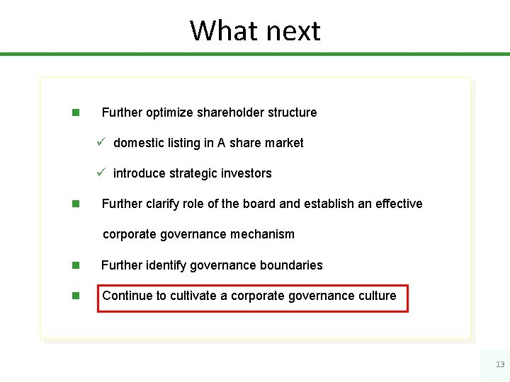 What next n Further optimize shareholder structure ü domestic listing in A share market