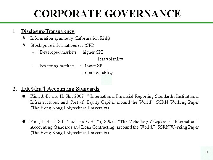 CORPORATE GOVERNANCE 1. Disclosure/Transparency Ø Information aymmetry (Information Risk) Ø Stock price informativeness (SPI)