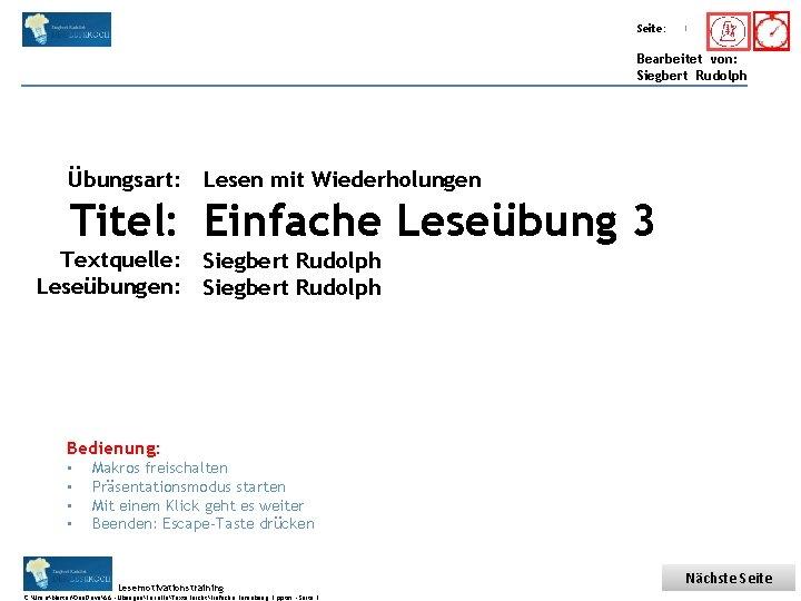Übungsart: Titel: Seite: Quelle: 1 Bearbeitet von: Siegbert Rudolph Übungsart: Lesen mit Wiederholungen Titel: