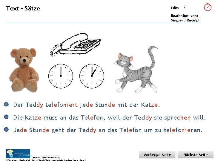 Übungsart: Text – Sätze Seite: 3 Bearbeitet von: Siegbert Rudolph Der Teddy telefoniert jede