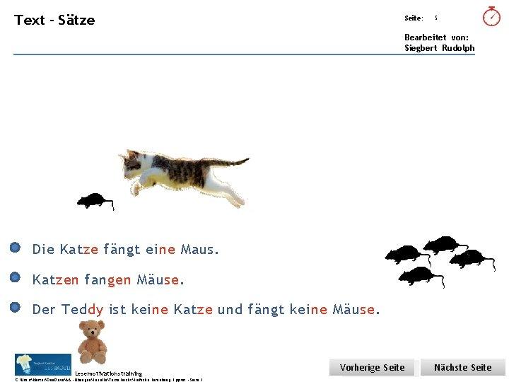 Übungsart: Text – Sätze Seite: 5 Bearbeitet von: Siegbert Rudolph Die Katze fängt eine