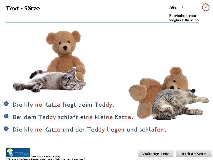 Übungsart: Text – Sätze Seite: 7 Bearbeitet von: Siegbert Rudolph Die kleine Katze liegt