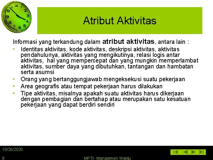 Atribut Aktivitas Informasi yang terkandung dalam atribut aktivitas, antara lain : • Identitas aktivitas,