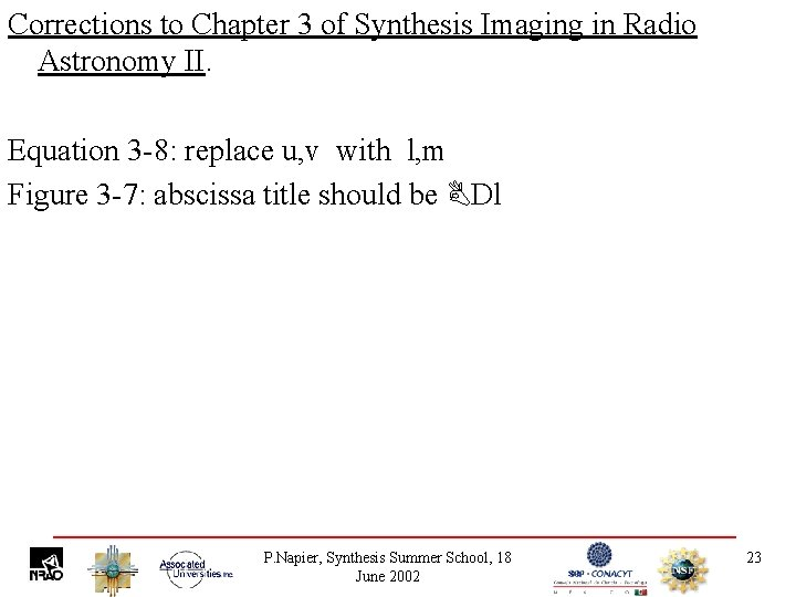 Corrections to Chapter 3 of Synthesis Imaging in Radio Astronomy II. Equation 3 -8: