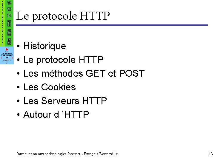 Le protocole HTTP • • • Historique Le protocole HTTP Les méthodes GET et
