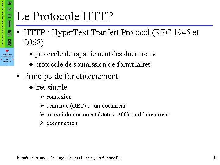 Le Protocole HTTP • HTTP : Hyper. Text Tranfert Protocol (RFC 1945 et 2068)