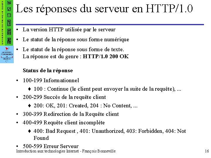 Les réponses du serveur en HTTP/1. 0 • La version HTTP utilisée par le