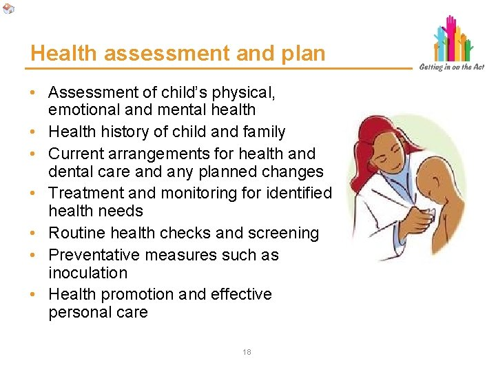 Health assessment and plan • Assessment of child's physical, emotional and mental health •