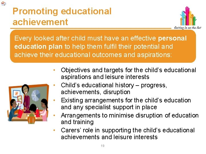 Promoting educational achievement Every looked after child must have an effective personal education plan