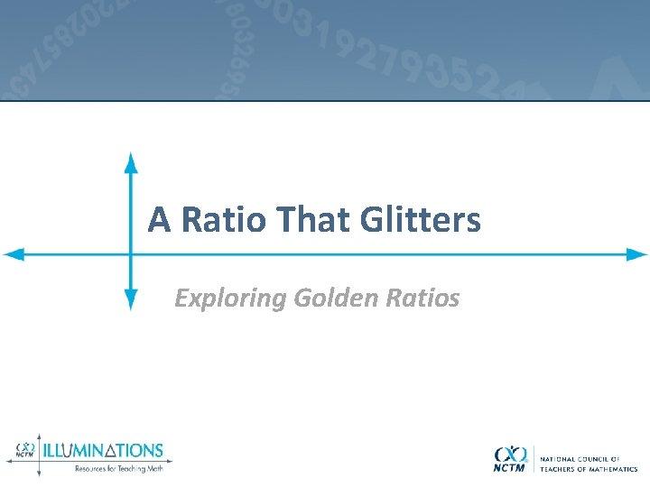 A Ratio That Glitters Exploring Golden Ratios