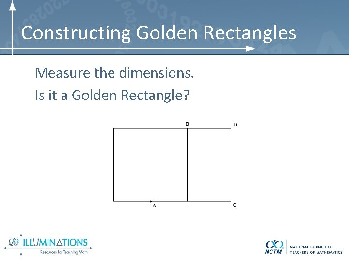 Constructing Golden Rectangles Measure the dimensions. Is it a Golden Rectangle?