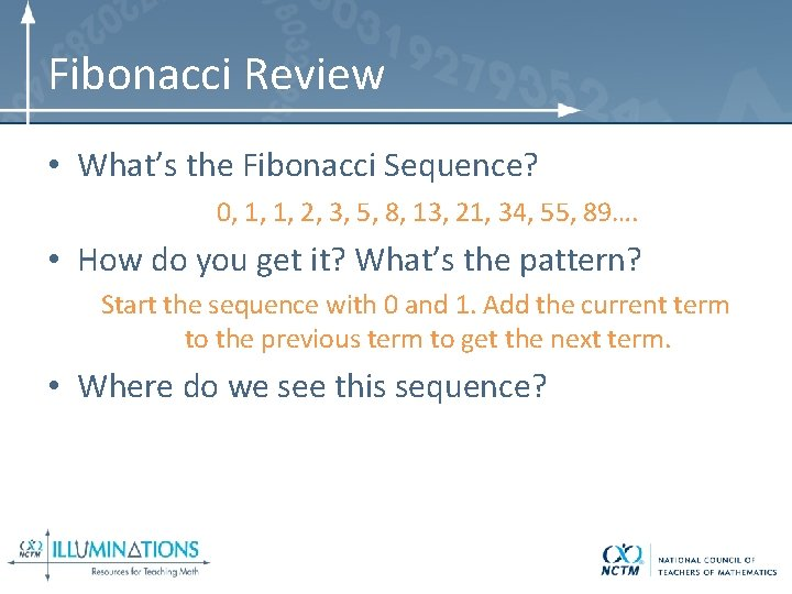 Fibonacci Review • What's the Fibonacci Sequence? 0, 1, 1, 2, 3, 5, 8,
