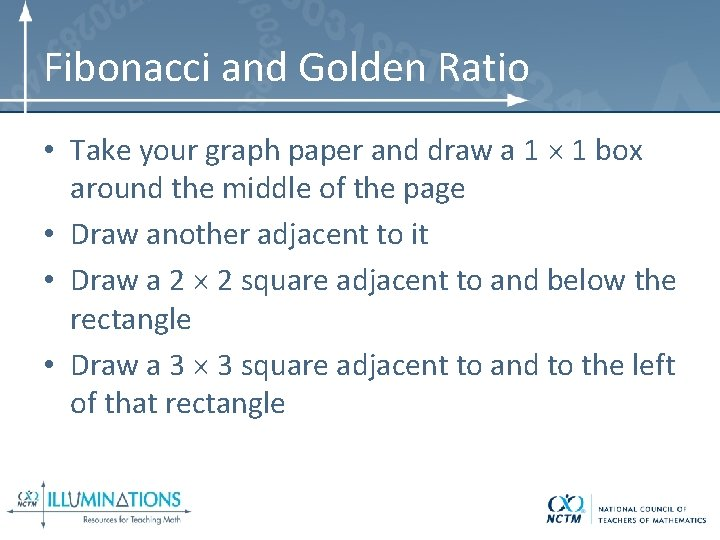 Fibonacci and Golden Ratio • Take your graph paper and draw a 1 1