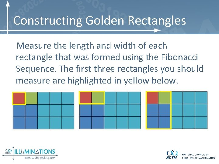 Constructing Golden Rectangles Measure the length and width of each rectangle that was formed