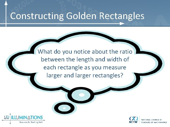 Constructing Golden Rectangles What do you notice about the ratio between the length and