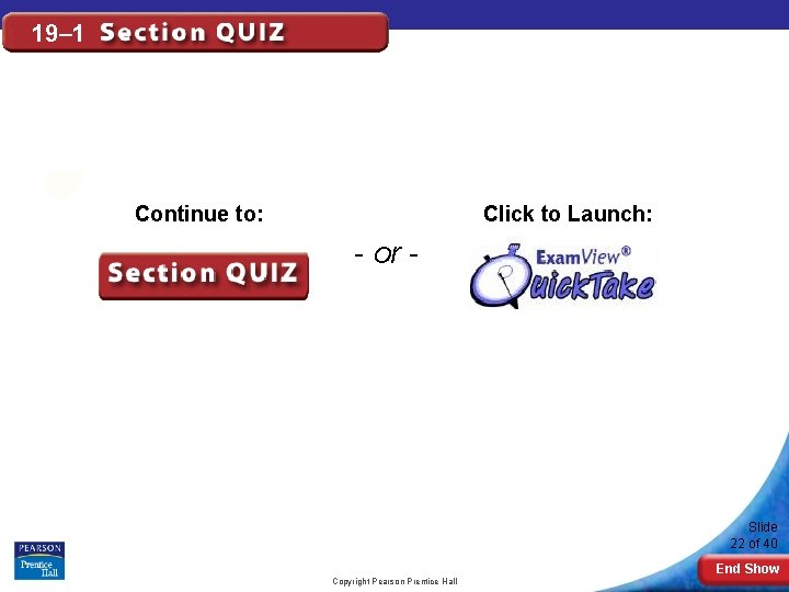 19– 1 Click to Launch: Continue to: - or - Slide 22 of 40