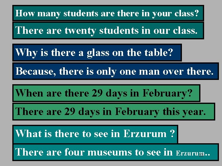 How many students are there in your class? There are twenty students in our