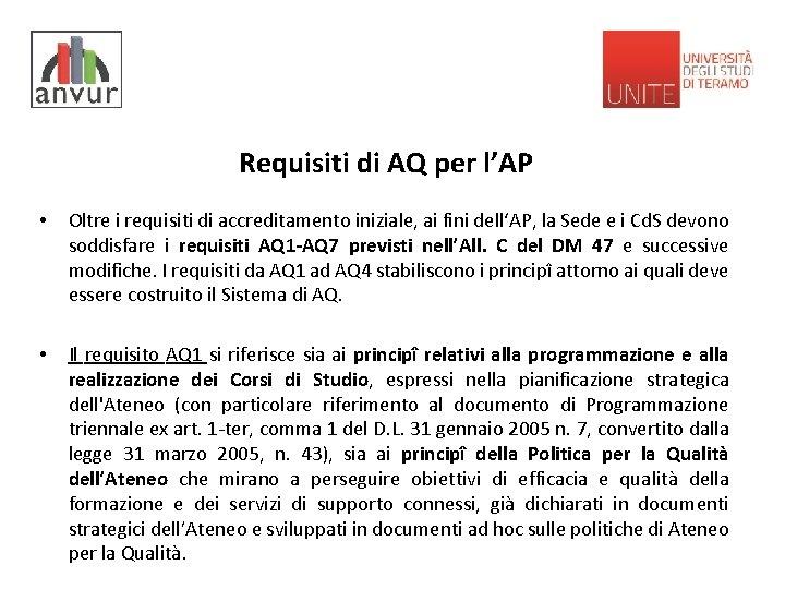 Requisiti di AQ per l'AP • Oltre i requisiti di accreditamento iniziale, ai fini