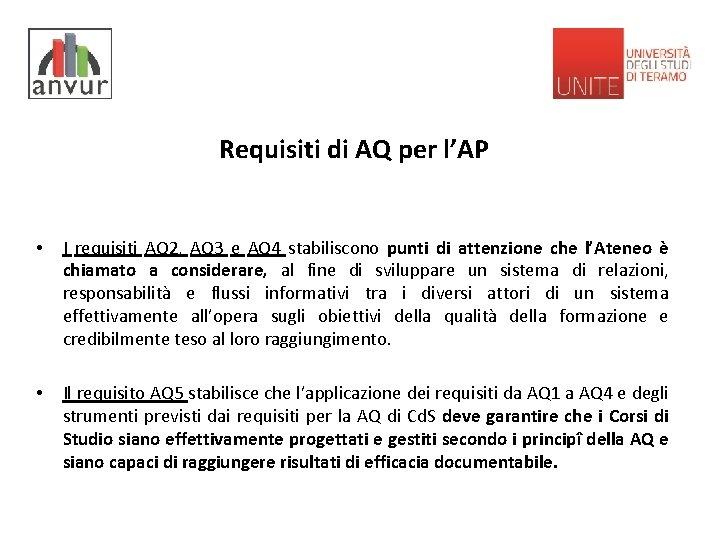 Requisiti di AQ per l'AP • I requisiti AQ 2, AQ 3 e AQ