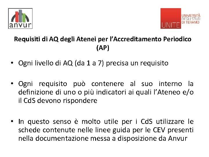 Requisiti di AQ degli Atenei per l'Accreditamento Periodico (AP) • Ogni livello di AQ