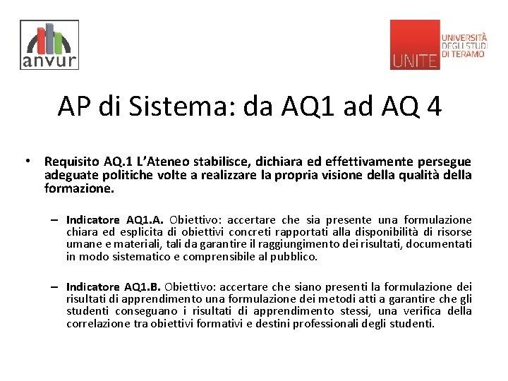 AP di Sistema: da AQ 1 ad AQ 4 • Requisito AQ. 1 L'Ateneo