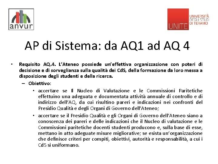 AP di Sistema: da AQ 1 ad AQ 4 • Requisito AQ. 4. L'Ateneo