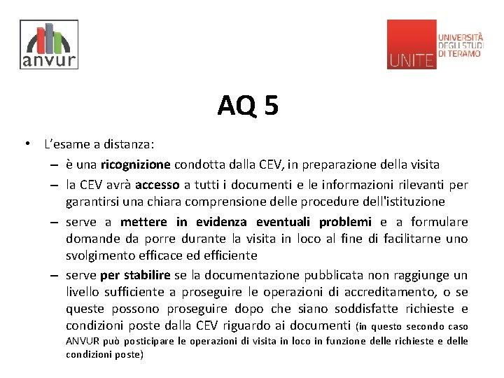 AQ 5 • L'esame a distanza: – è una ricognizione condotta dalla CEV, in
