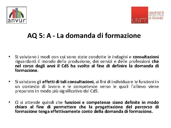 AQ 5: A - La domanda di formazione • Si valutano i modi con