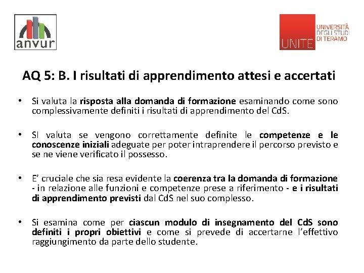AQ 5: B. I risultati di apprendimento attesi e accertati • Si valuta la