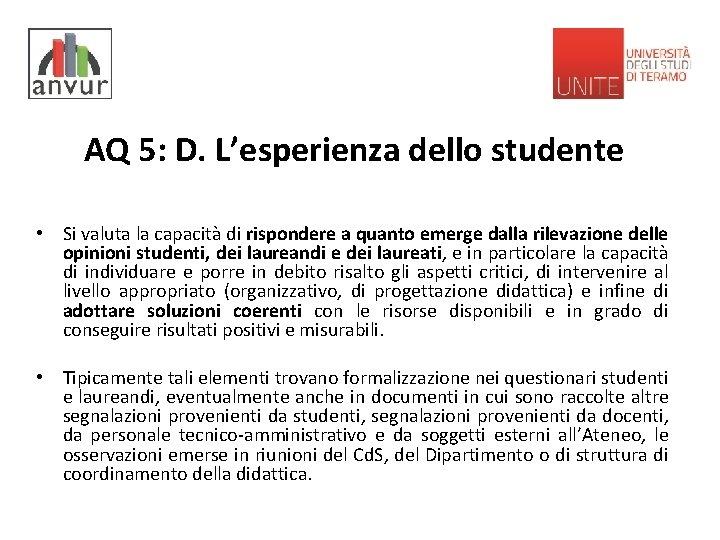 AQ 5: D. L'esperienza dello studente • Si valuta la capacità di rispondere a