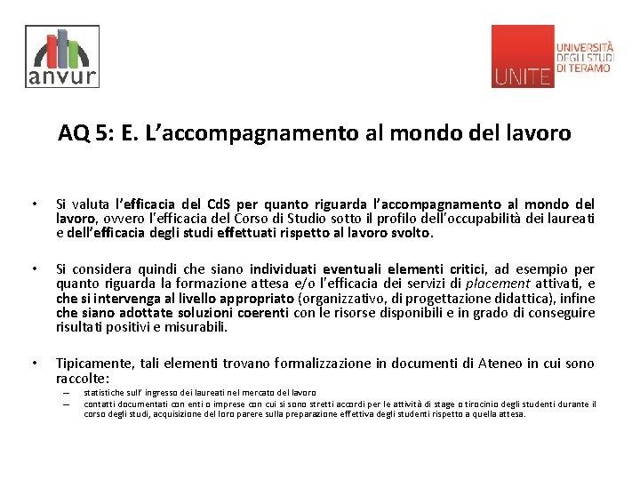 AQ 5: E. L'accompagnamento al mondo del lavoro • Si valuta l'efficacia del Cd.