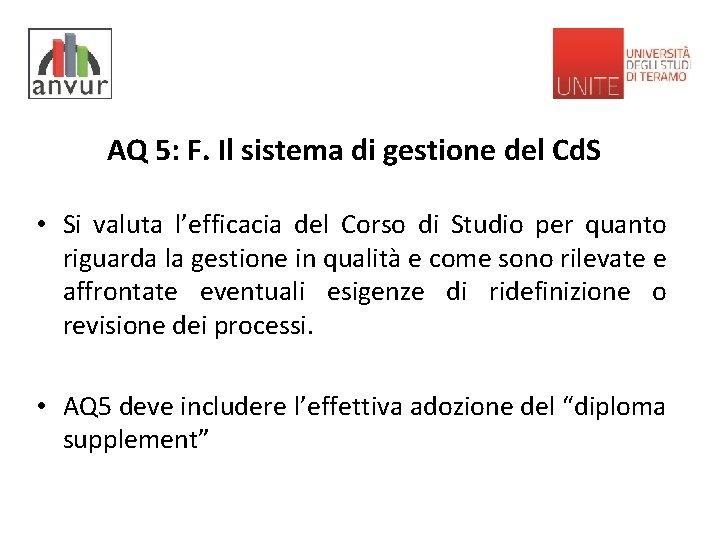 AQ 5: F. Il sistema di gestione del Cd. S • Si valuta l'efficacia