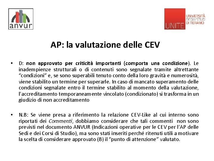 AP: la valutazione delle CEV • D: non approvato per criticità importanti (comporta una