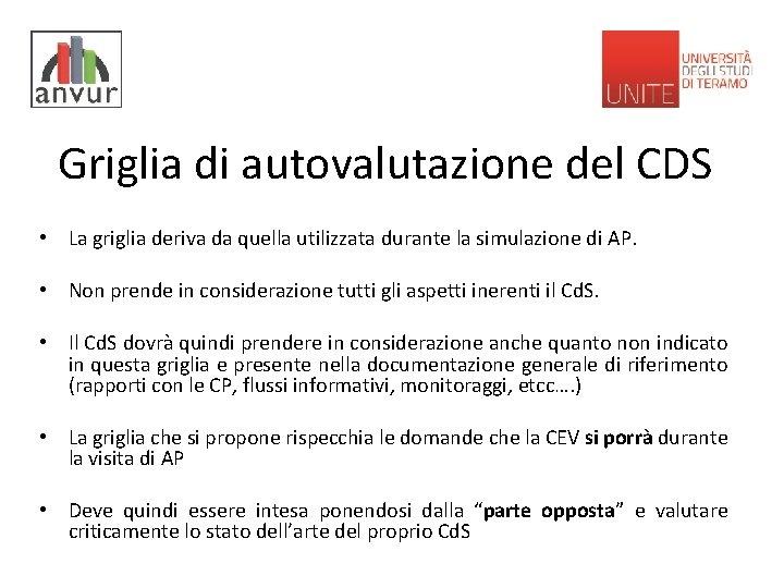 Griglia di autovalutazione del CDS • La griglia deriva da quella utilizzata durante la