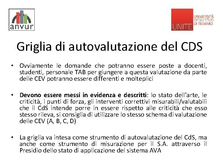 Griglia di autovalutazione del CDS • Ovviamente le domande che potranno essere poste a